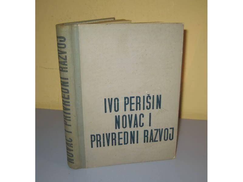 NOVAC I PRIVREDNI RAZVOJ  Ivo Perišin
