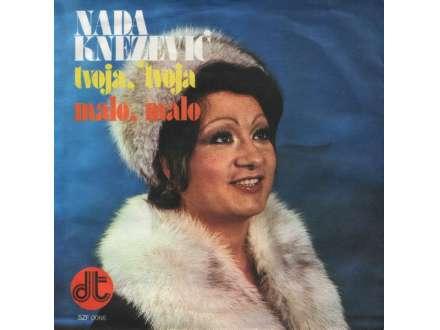 Nada Knežević - Tvoja, Tvoja / Malo, Malo
