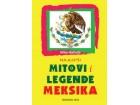 Najlepši mitovi i legende Meksika,Milan Balinda,novo
