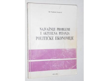 Najvažniji problemi i aktuelna pitanja V. Serjević