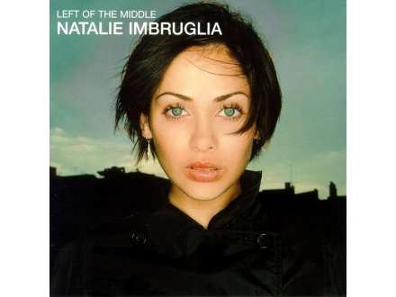 Natalie Imbruglia - Left Of The Middle