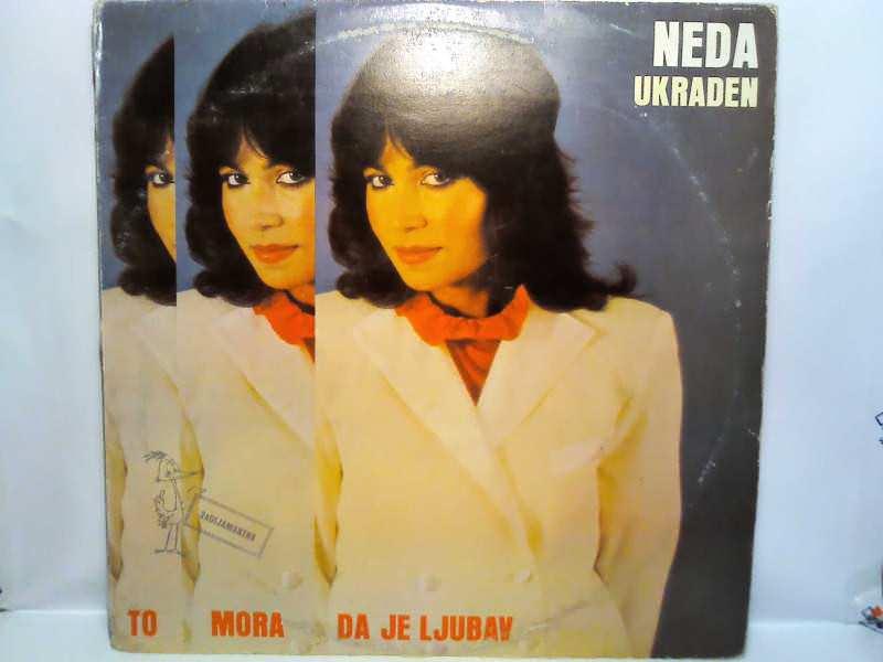 Neda Ukraden - To Mora Da Je Ljubav