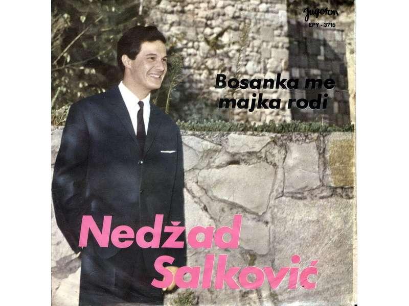 Nedžad Salković - Bosanka Me Majka Rodi