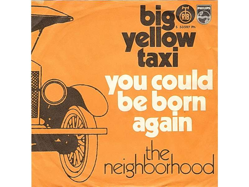 Neighborhood, The - Big Yellow Taxi / You Could Be Born Again