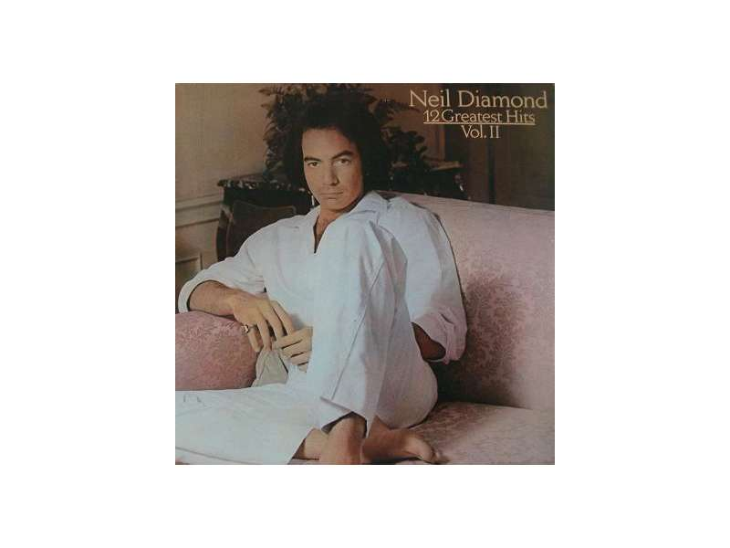 Neil Diamond - 12 Greatest Hits, Volume II