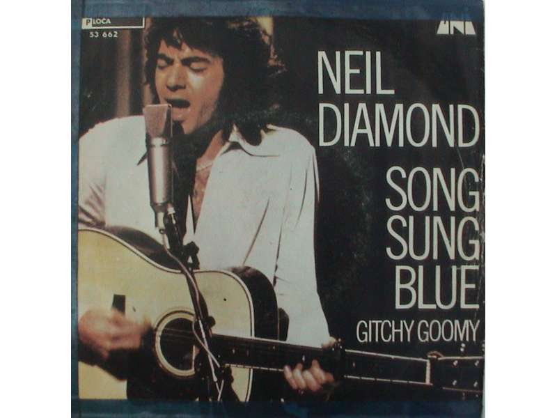 Neil Diamond - Song Sung Blue / Gitchy Goomy