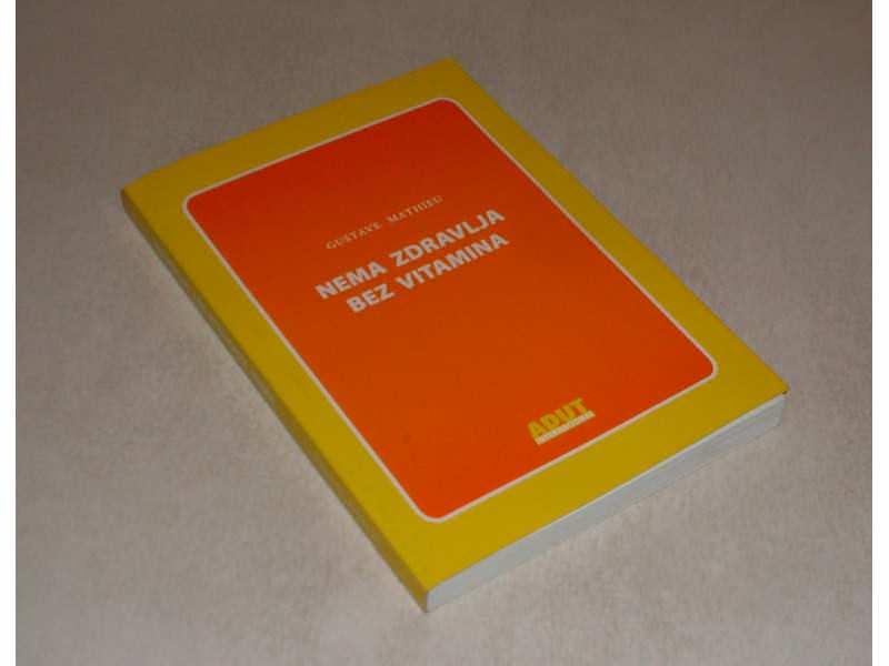 Nema zdravlja bez vitamina - Gustave Mathieu