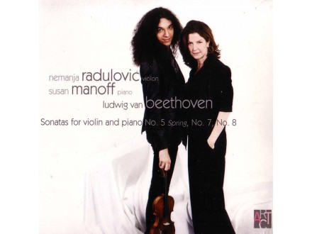 Nemanja Radulović & Susan Manoff - Beethoven: Sonatas for violin and piano