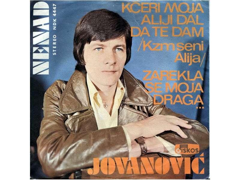 Nenad Jovanović (2) - Kćeri Moja Aliji Dal Da Te Dam / Zarekla Se Moja Draga