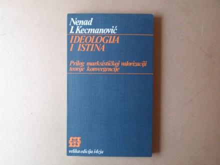 Nenad Kecmanović - IDEOLOGIJA I ISTINA
