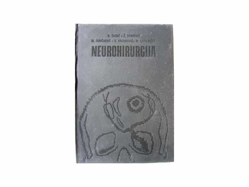 Neurohirurgija - B.Tajsić , Ž.Đorđević , M.Janićijević