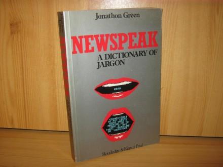 Newspeak a dictionary of jargon - J. Green