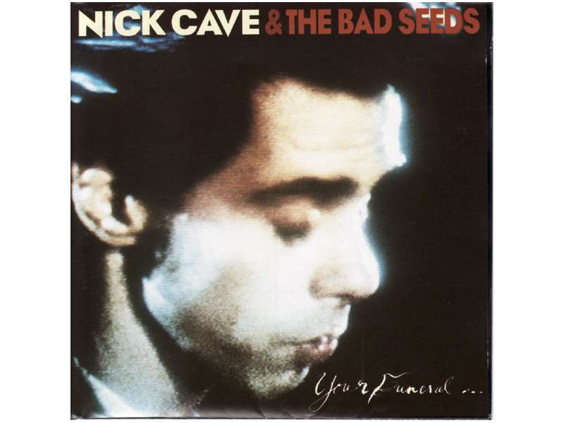 Nick Cave & The Bad Seeds - Your Funeral… My Trial
