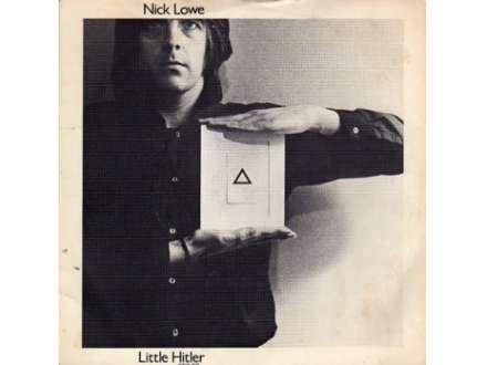 Nick Lowe - Little Hitler / Cruel To Be Kind