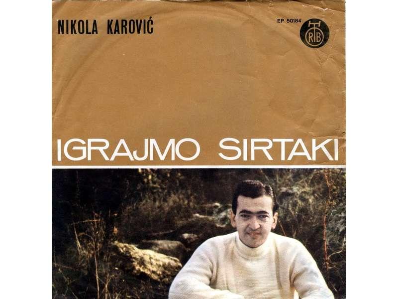 Nikola Karović - Igrajmo Sirtaki