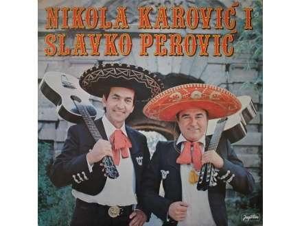 Nikola Karović, Slavko Perović - Nikola Karović I Slavko Perović