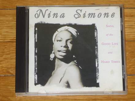 Nina Simone - Saga Of The Good Life And Hard Times