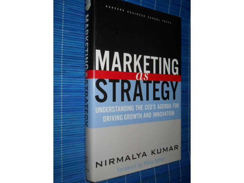 Nirmalya Kumar MARKETING AS STRATEGY