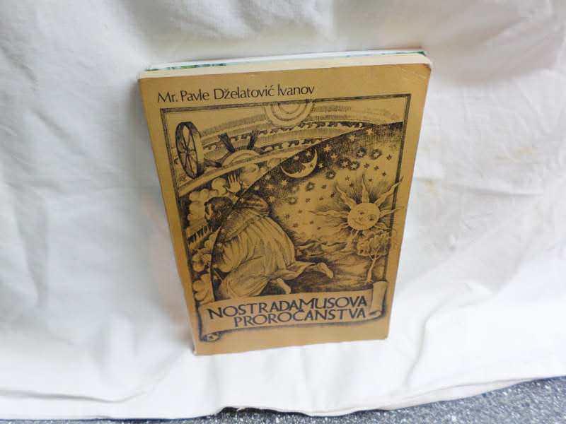 Nostradamusova prorocanstva- Pavle Dzelatovic Ivanov