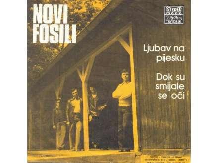 Novi Fosili - Ljubav Na Pijesku / Dok Su Smijale Se Oči