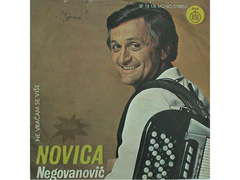 Novica Negovanović - Ne Vraćam Se Više / Imam Oči Neposlušne