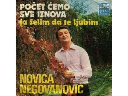 Novica Negovanović - Počet Ćemo Sve Iznova