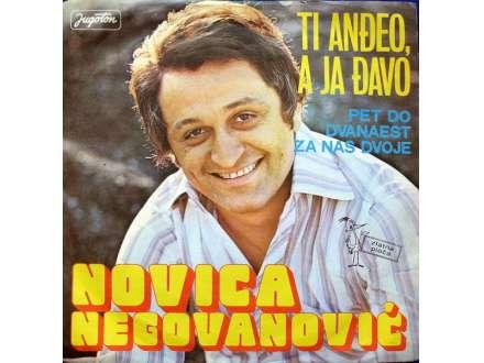 Novica Negovanović - Ti Anđeo, A Ja Đavo (SINGL)