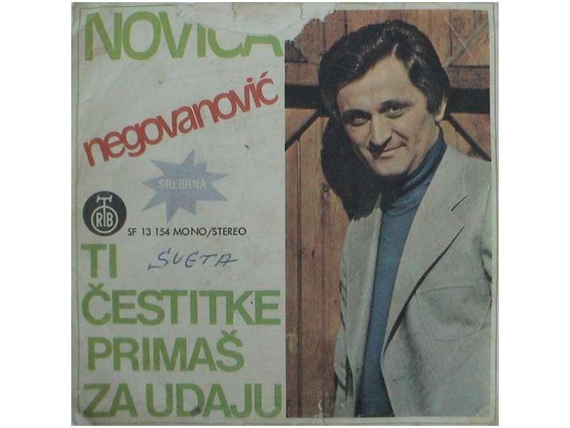 Novica Negovanović - Ti Čestitke Primaš Za Udaju / Isto Nam Se Piše