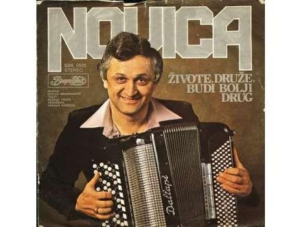 Novica Negovanović - Živote, Druže, Budi Bolji Drug