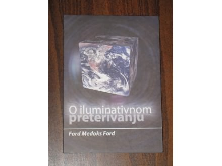 O ILUMINATIVNOM PRETERIVANJU - FORD MEDOKS (novo)