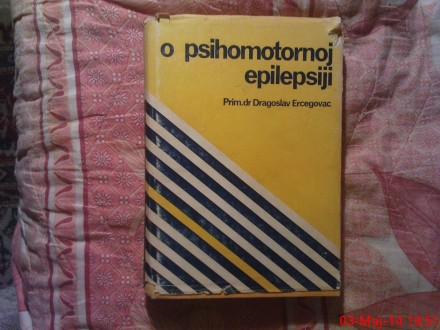 O PSIHOMOTORNOJ EPILEPSIJI - DR. DRAGOSLAV ERCEGOVAC