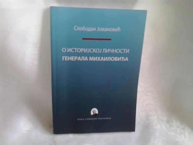 O istorijskoj ličnosti generala Mihailovića Slobodan