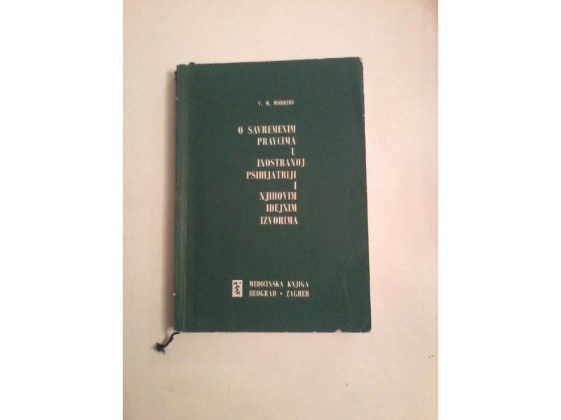 O savremenim pravcima u inostranoj psihijatriji i njihovim idejnim izvorima,Morozov