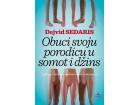 OBUCI SVOJU PORODICU U SOMOT I DŽINS - Dejvid Sedaris