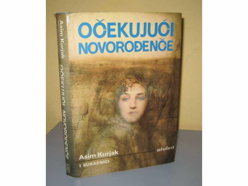 OČEKUJUĆI NOVOROĐENČE Asim Kurjak