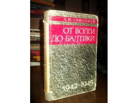 OD VOLGE DO BALTIKA - A. M. Samsonov (na ruskom)