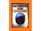 ONE THOUSAND YEARS - A Concise History of Hungary