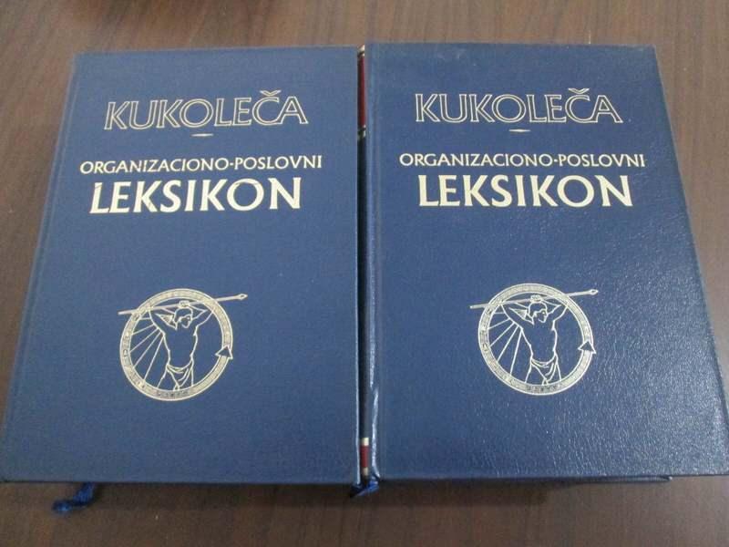 ORGANIZACIONO POSLOVNI LEKSIKON I i II  Kukoleča