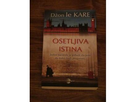 OSETLJIVA ISTINA - Džon Le Kare