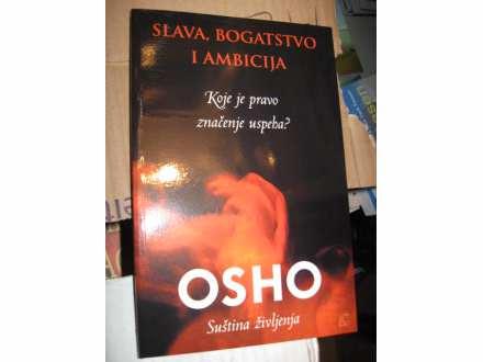 OSHO - SLAVA BOGATSTVO I AMBICIJA - OSHO