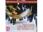 OSLOBODITE SE STRESA - Katarina Knežević