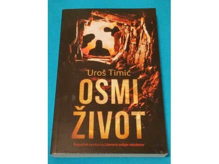 OSMI ŽIVOT - Uroš Timić