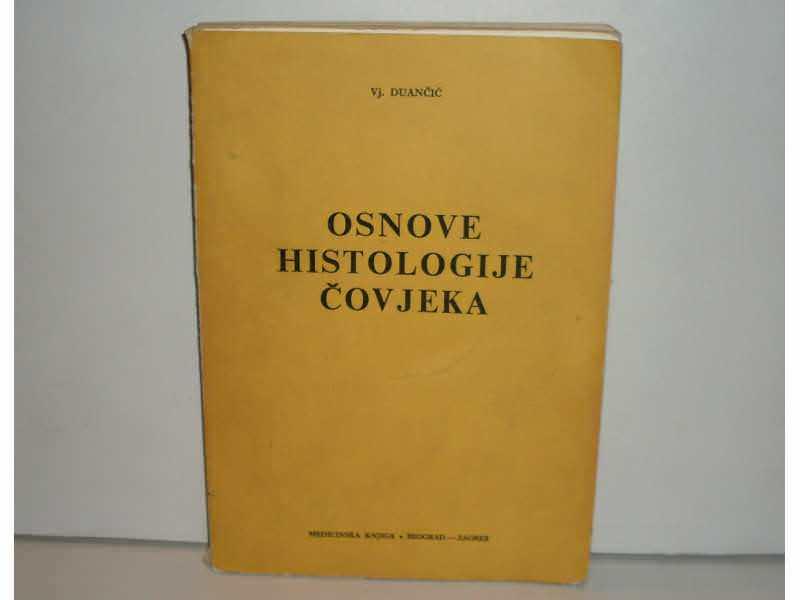 OSNOVE HISTOLOGIJE COVJEKA - Vjekoslav Duancic