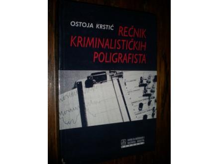 OSTOJA KRSTIC    RECNIK KRIMINALISTICKIH POLIGRAFISTA