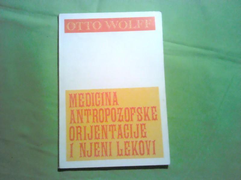OTTO WOLFF MEDICINA ANTROPOZOFSKE ORIJENTACIJE I NJENI