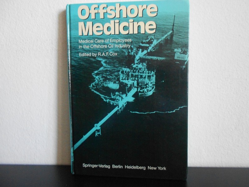 Offshore Medicine: Medical Care Of Employees...