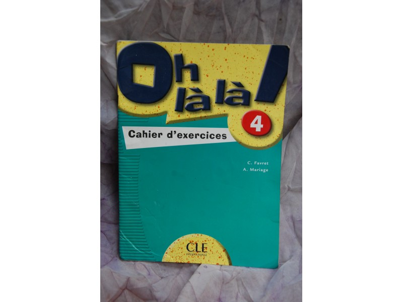 Oh lala - Cahier d exercices - Francuski jezik