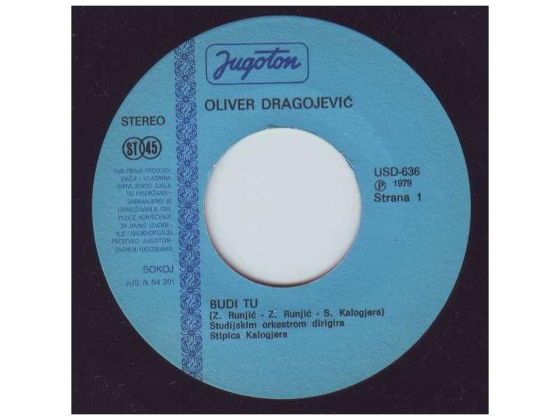 Oliver Dragojević - Budi Tu / Gdje Si Ti?