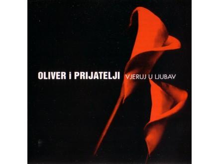 Oliver Dragojević - Oliver i Prijatelji - Vjeruj U Ljubav