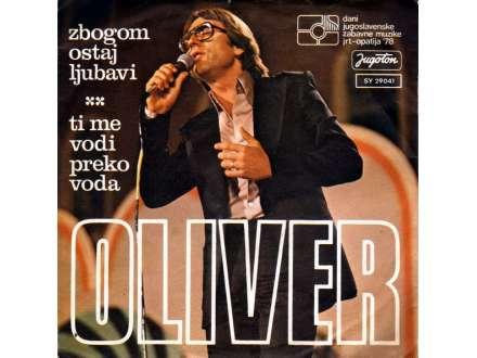 Oliver Dragojević - Zbogom Ostaj Ljubavi / Ti Me Vodi Preko Voda